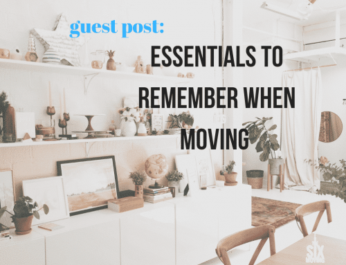 Guest Post: Essentials to Remember When Moving